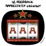 #cartoon : A-A-A, le feedback appréciatif gagnant !