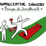 Appreciative Inquiry [5/6] : Comment aborder un problème positivement… sans vous y noyer ! [Principe de Simultanéité]